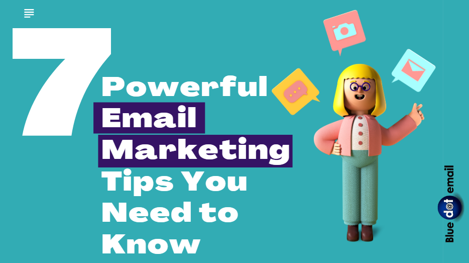 7 Powerful Email Marketing Tips You Need to Know