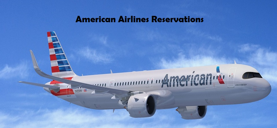 How to Make American Airlines Reservations?