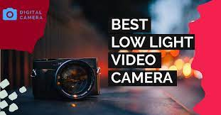 Best Low Light Video Camera